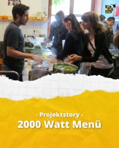 2000 Watt Menü - Projektstory