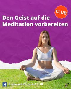 Den Geist auf die Meditation vorbereiten