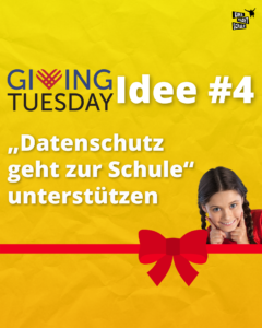 """""""Datenschutz geht zur Schule"""" - Giving Tuesday"""