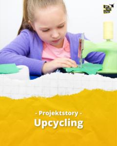 Upcycling - Projektstory