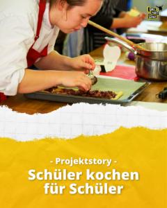 Schüler kochen für Schüler - Projektstory