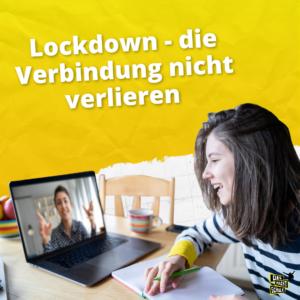 Lockdown - die Verbindung nicht verlieren