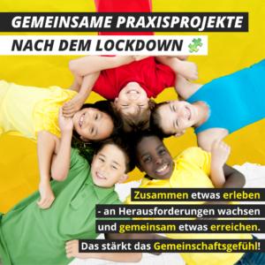 Gemeinsame Praxisprojekte nach dem Lockdown